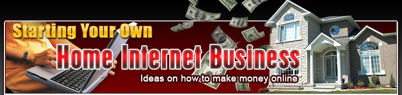 Starting Your Internet Business